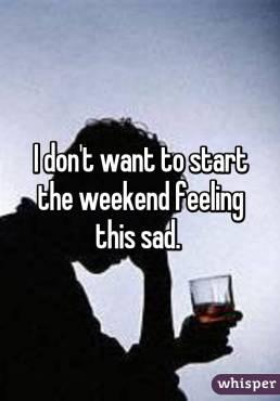 WeekendSad
